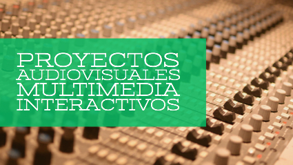 Curso de Proyectos audiovisuales multimedia interactivos
